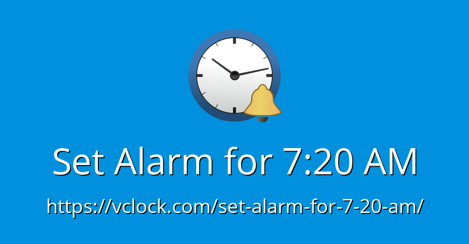 alarm for 7 20 am