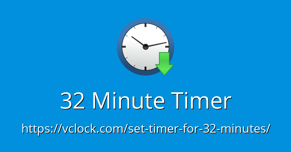 32 Minute Timer - Online Timer - Countdown