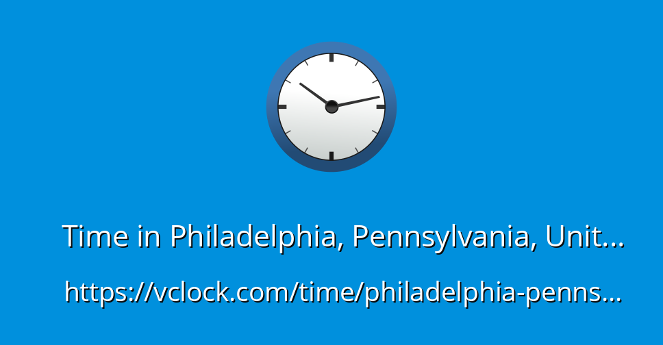 Time In Philadelphia Pennsylvania United States Vclock