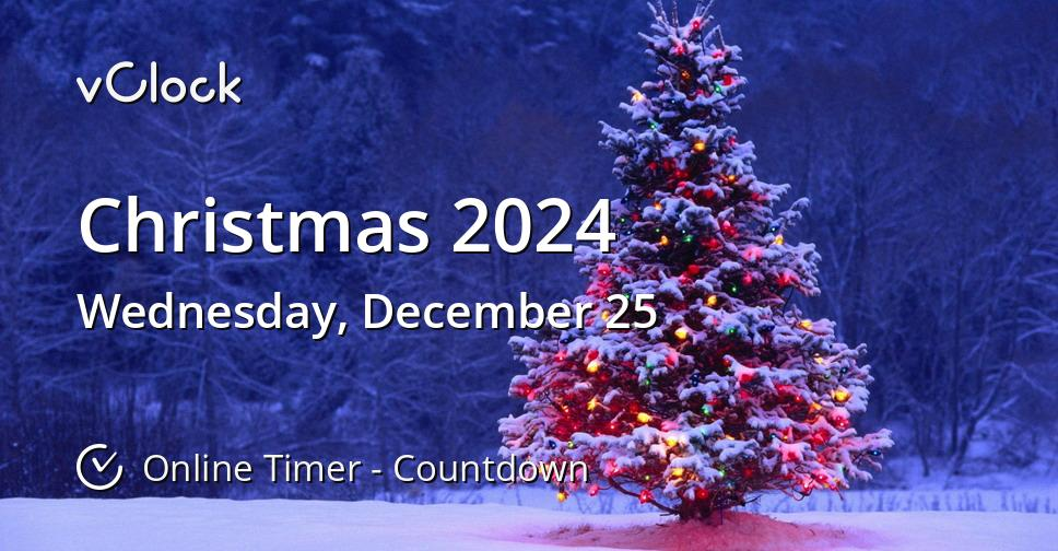 When is Christmas 2024 - Online Timer - vClock