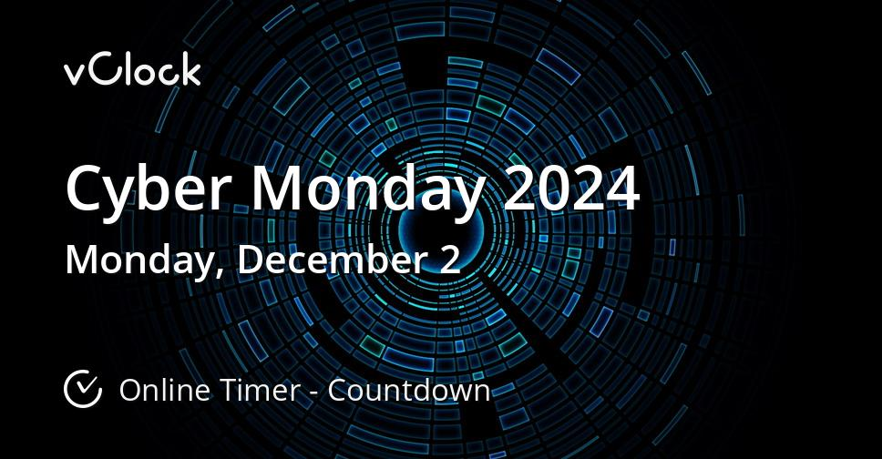 When is Cyber Monday 2024 - Online Timer - vClock