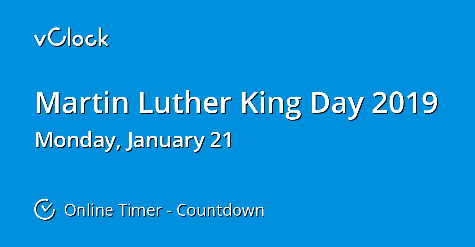 When Is Martin Luther King Day 2019 Online Timer Vclock