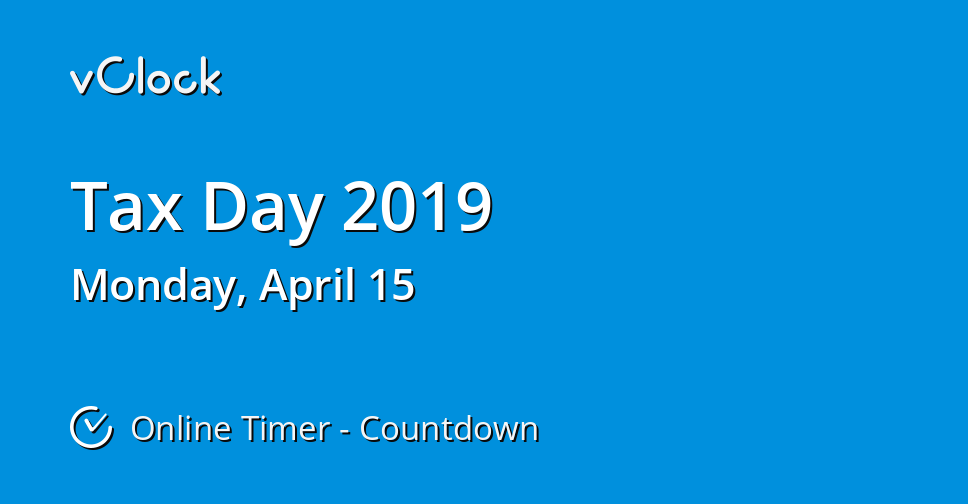 when is tax day 2019 online timer vclock